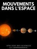 ATELIER SCIENCES - MOUVEMENT DANS L'ESPACE