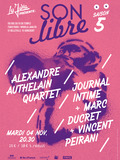 SON LIBRE : Alexandre Authelain Quartet & Journal Intime