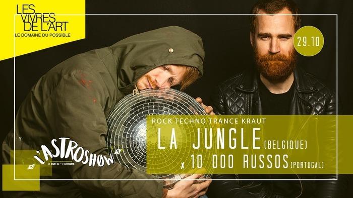 L'Astroshøw : La Jungle x 10000 Russos