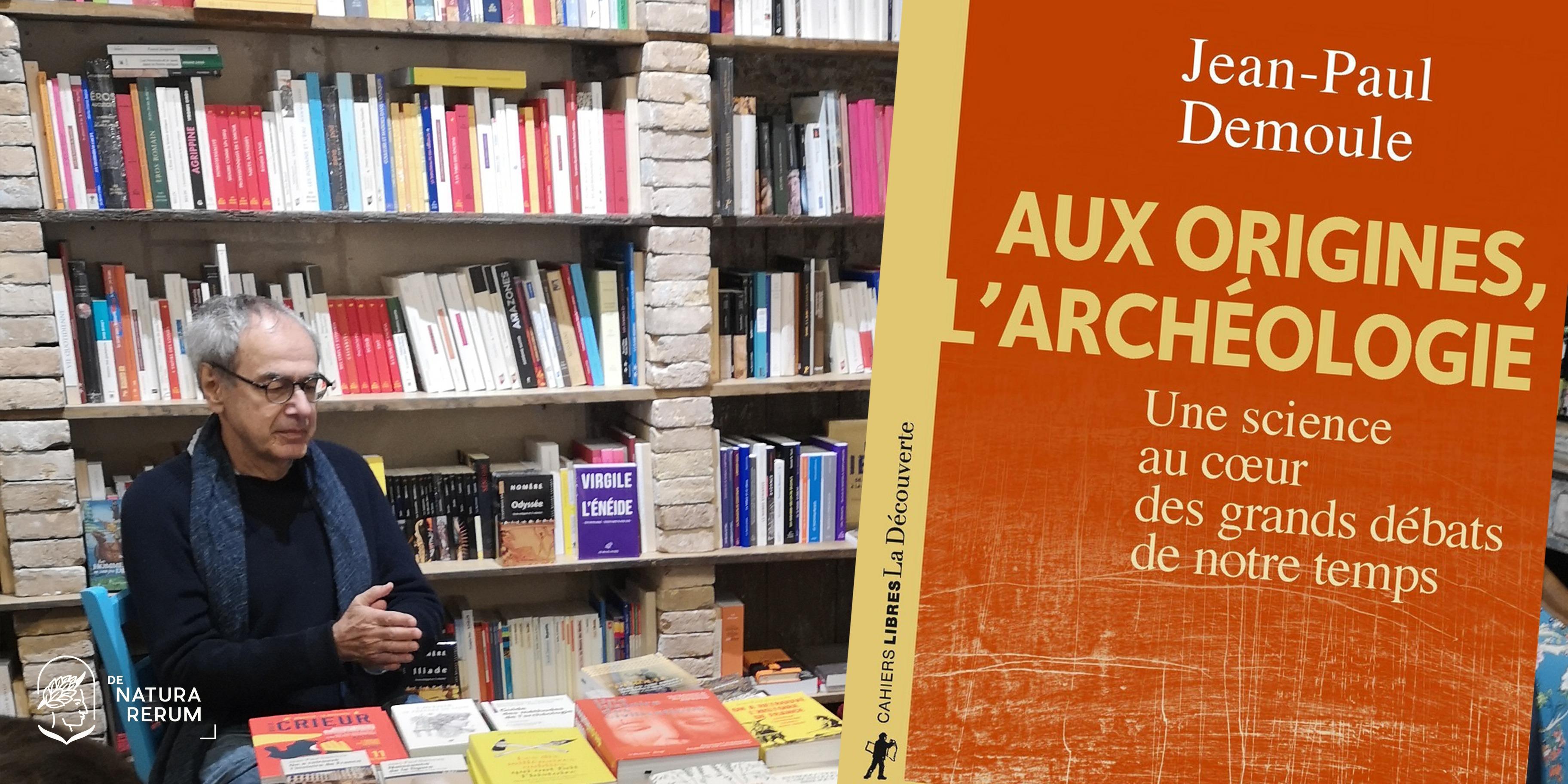 Rencontre avec Jean-Paul Demoule, archéologue et préhistorien, autour de son dernier ouvrage, Aux origines, l'archéologie (La Découverte, 2020).