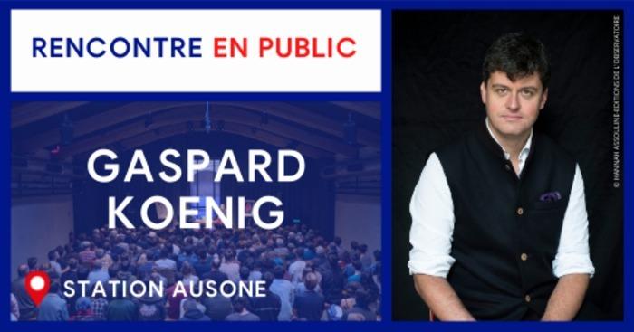 Rencontre avec Gaspard Koenig