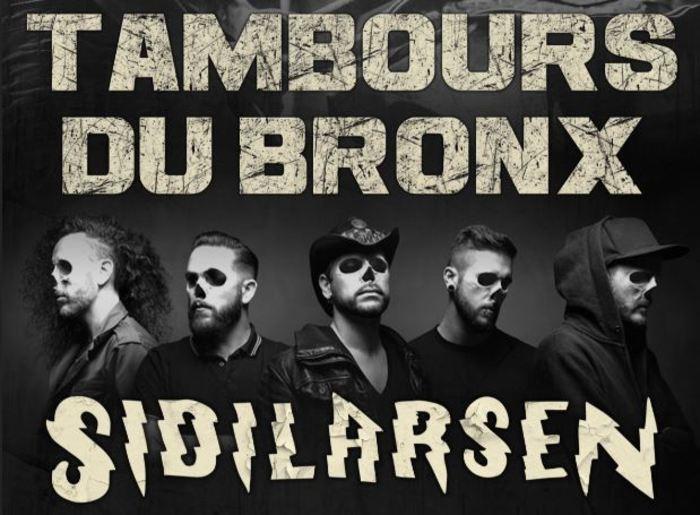 LES TAMBOURS DU BRONX + SIDILARSEN