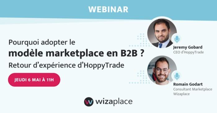 Pourquoi adopter le modèle marketplace en B2B ? Retour d'expérience d'HoppyTrade