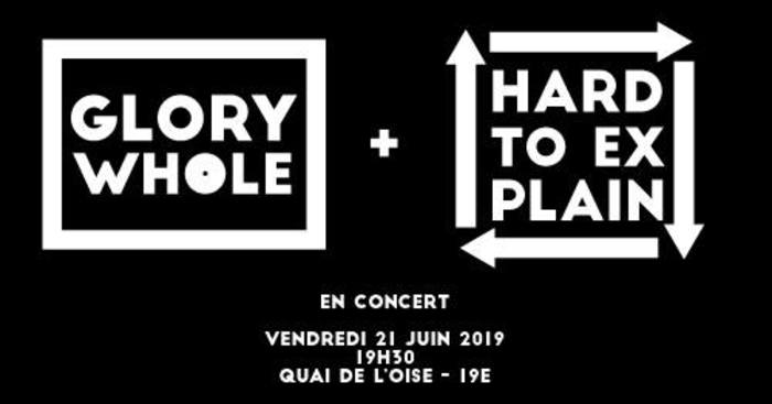 Fête de la musique 2019 - Glory whole / Hard to Explain