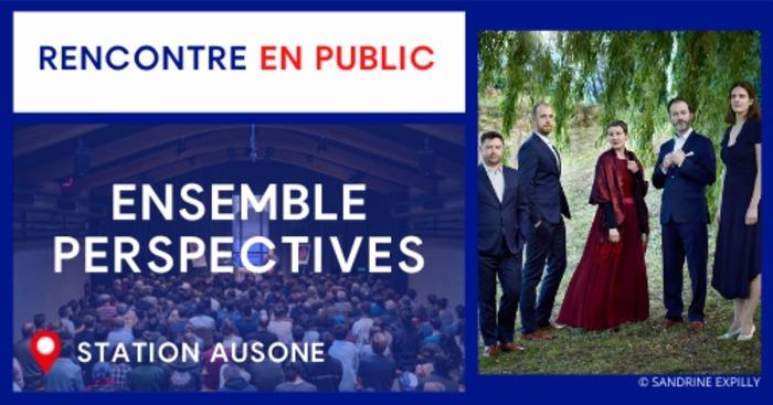 Kiosque Pygmalion – Ensemble Perspectives