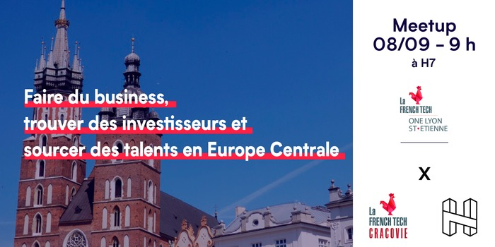Meetup French Tech One - Europe Centrale avec French Tech Cracovie
