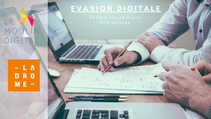 Évasion Digitale (partenariat La Drôme Tourisme) - Rendre vos réunions interactives
