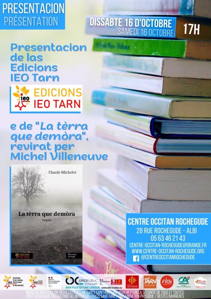 """Presentacion de las Edicions IEO Tarn e sortida del libre """"La tèrra que demòra"""" de Claude Michelet, revirat per Michel Villeneuve"""