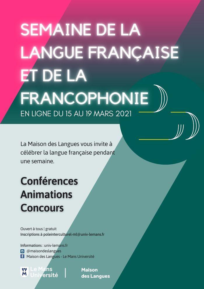 Cette année, la Maison des Langues de l'Université du Mans lance sa toute première éditon de la Semaine de la langue française et de la Francophonie !  Un évènement entièrement en ligne.