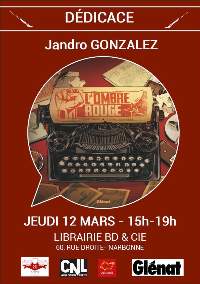 A l'occasion de la sortie de L'Ombre Rouge chez Glénat, Jandro GONZALEZ sera en dédicace le jeudi 12 mars de 15h à 19h à la librairie BD & Cie de Narbonne.