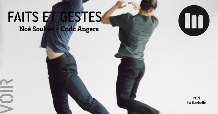 Faits et gestes – Noé Soulier Cndc d'Angers