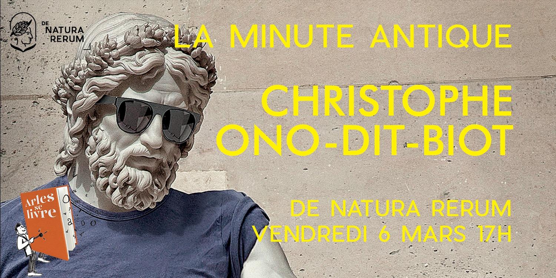 Dans le cadre de Arles se livre nous recevons Christophe Ono-dit-Biot, journaliste et romancier, auteur de La minute antique (Éditions de l'Observatoire, 2019).