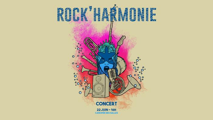 Concert - Rock'Harmonie • MPAA/La Canopée (parvis des Halles)