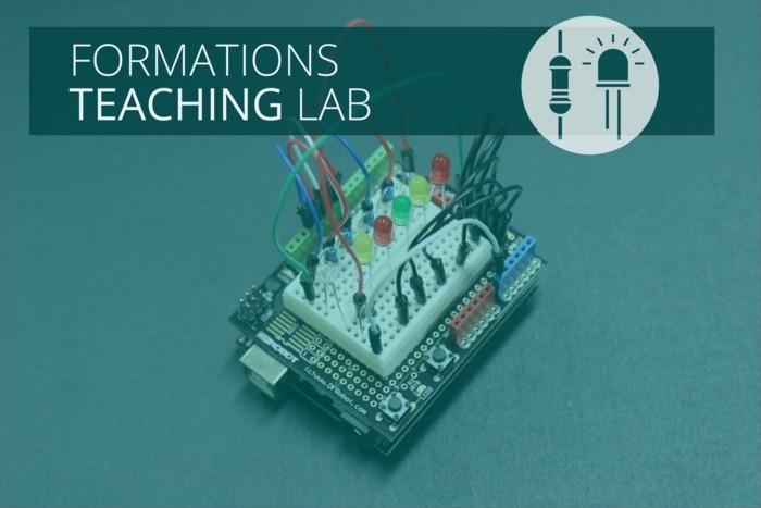 Une formation du Teaching Lab, parcours électronique niveau 1