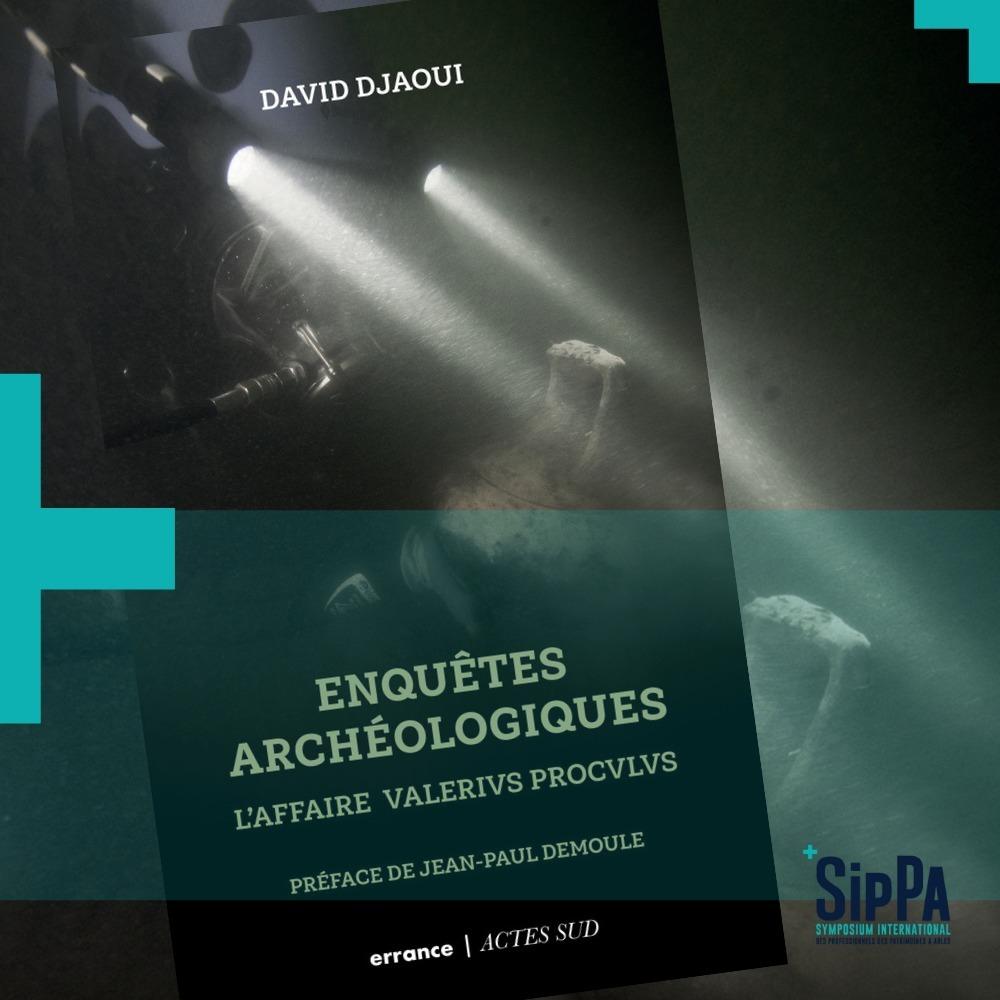 L'ouvrage « Enquêtes archéologiques, l'affaire Valerius Proculus » de David Djaoui, mis en musique par Henri Maquet