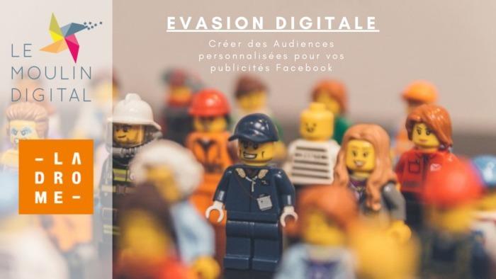 Evasion Digitale La Drôme Tourisme : Messages & formats pour vos publicités FB