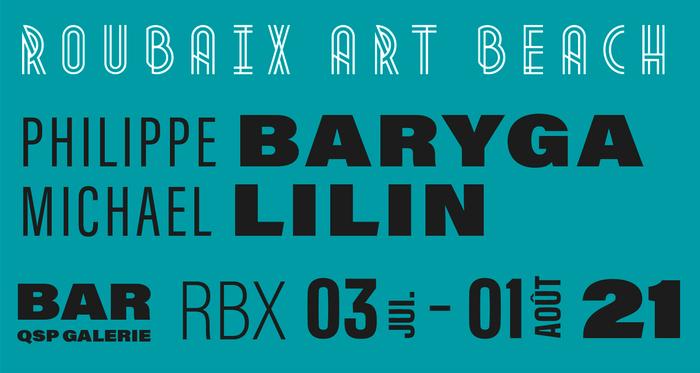 ROUBAIX ART BEACH - Philippe Baryga - Michael Lilin