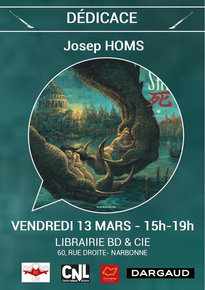 A l'occasion de la sortie du 4e tome de Shi aux éditions Dargaud, Josep HOMS sera en dédicace le vendredi 13 mars de 15h à 19h à la librairie BD & Cie de Narbonne.