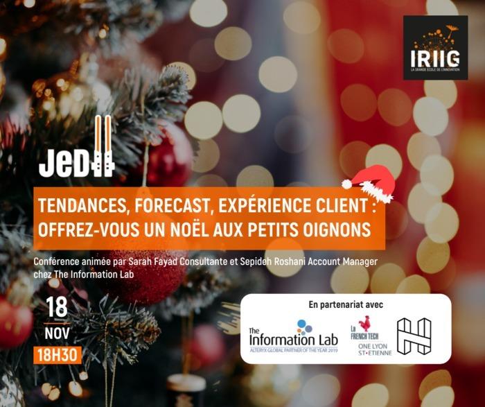 Les JeDII by IRIIG - Tendances, forecast, expérience client : offrez-vous un Noël aux petits oignons.
