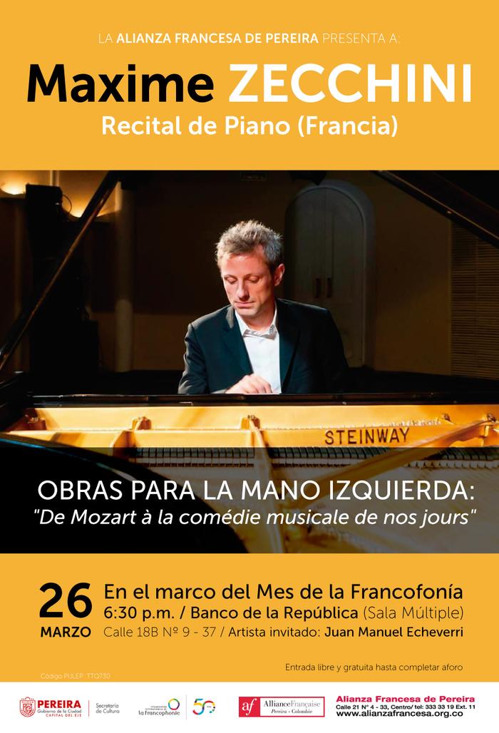 La Alianza Francesa de Pereira presenta en concierto al reconocido pianista francés Maxime ZECCHINI, en el marco del Cincuentenario de la Francofonía, el día jueves 26 de marzo a las 6:30 p.m.