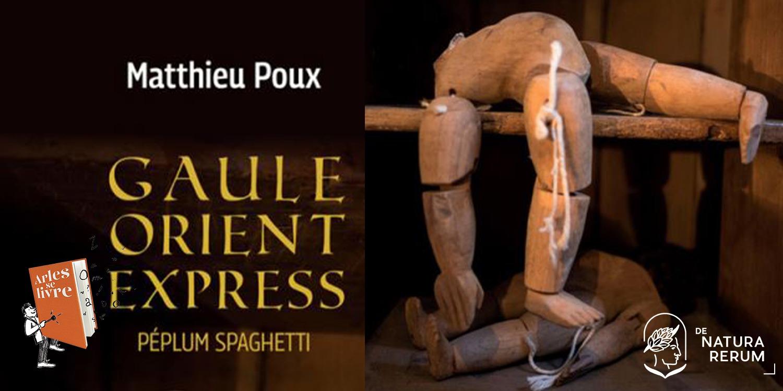 """Dans le cadre du festival Arles se livre, nous recevons dimanche 8 mars à 17h l'archéologue et romancier Matthieu Poux pour un voyage en Gaule romaine, grâce à un """"péplum spaghetti"""" (Actes Sud)."""