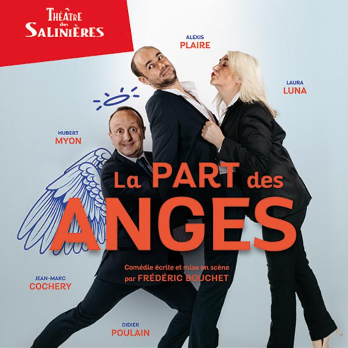La part des anges – Comédie de Frédéric Bouchet
