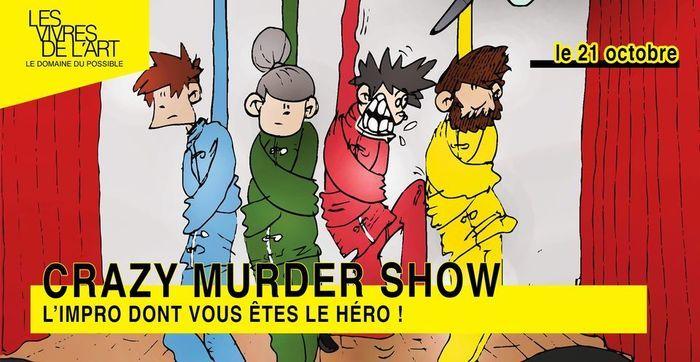 Les Vivres de l'Art • Crazy Murder Show – théâtre improvisé