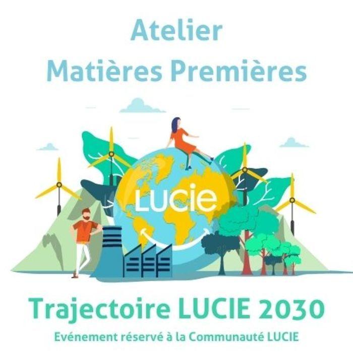 Atelier Matières Premières - Trajectoire LUCIE 2030