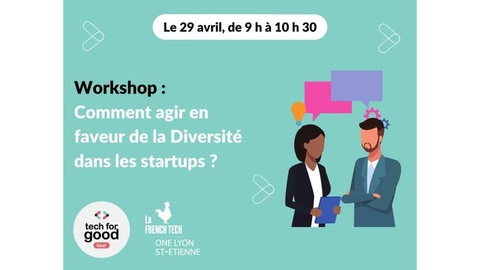 Workshop : Comment agir en faveur de la diversité dans les startups ?
