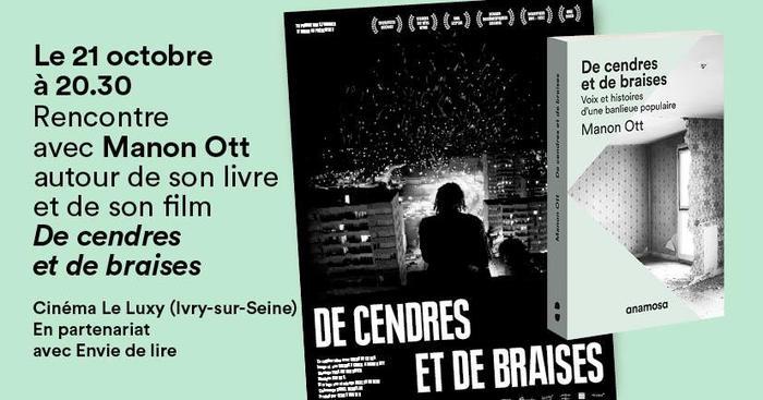 Projection-débat du film de Manon Ott, De cendres et de braises au Cinéma Le Luxy à Ivry-sur-Seine, en présence de la réalisatrice !