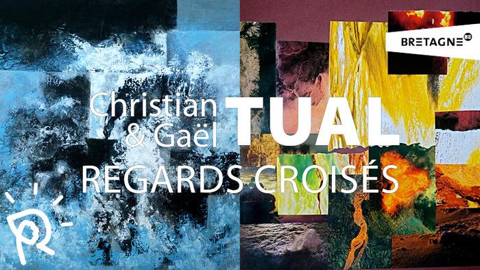 Exposition : Christian & Gaël TUAL