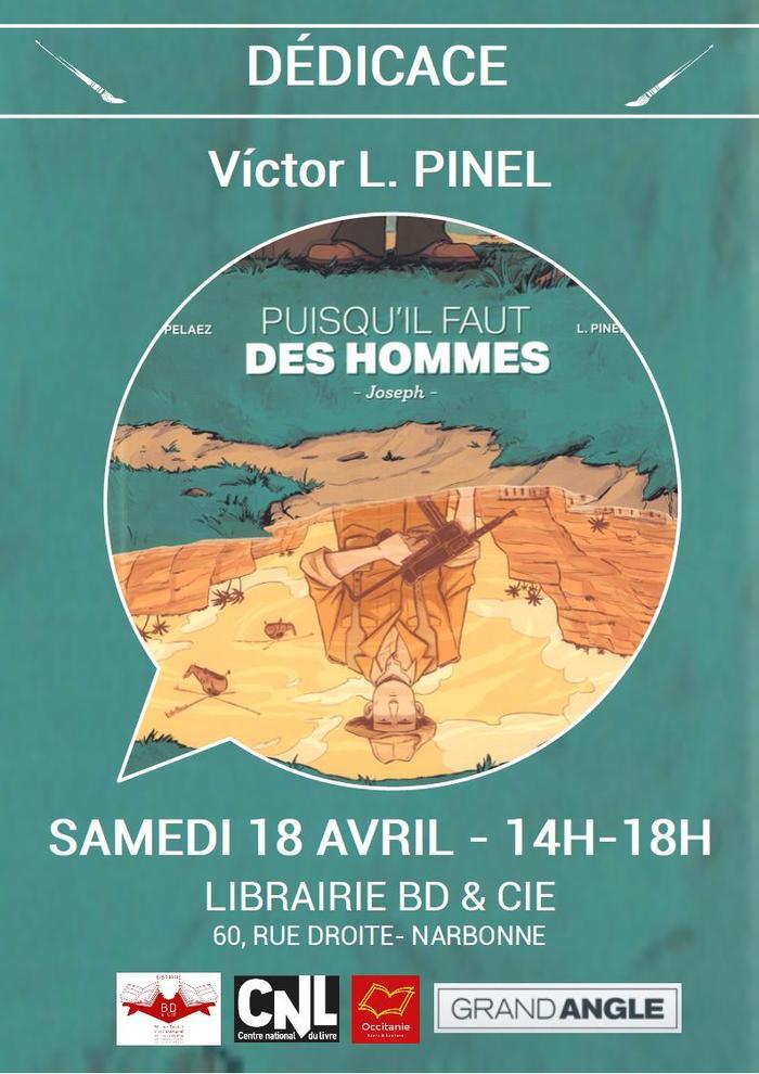Víctor L. PINEL sera en dédicace à la librairie BD & Cie de Narbonne le samedi 18 avril de 14h à 18h pour sa toute dernière BD parue aux éditions Bamboo : Puisqu'il faut des hommes.