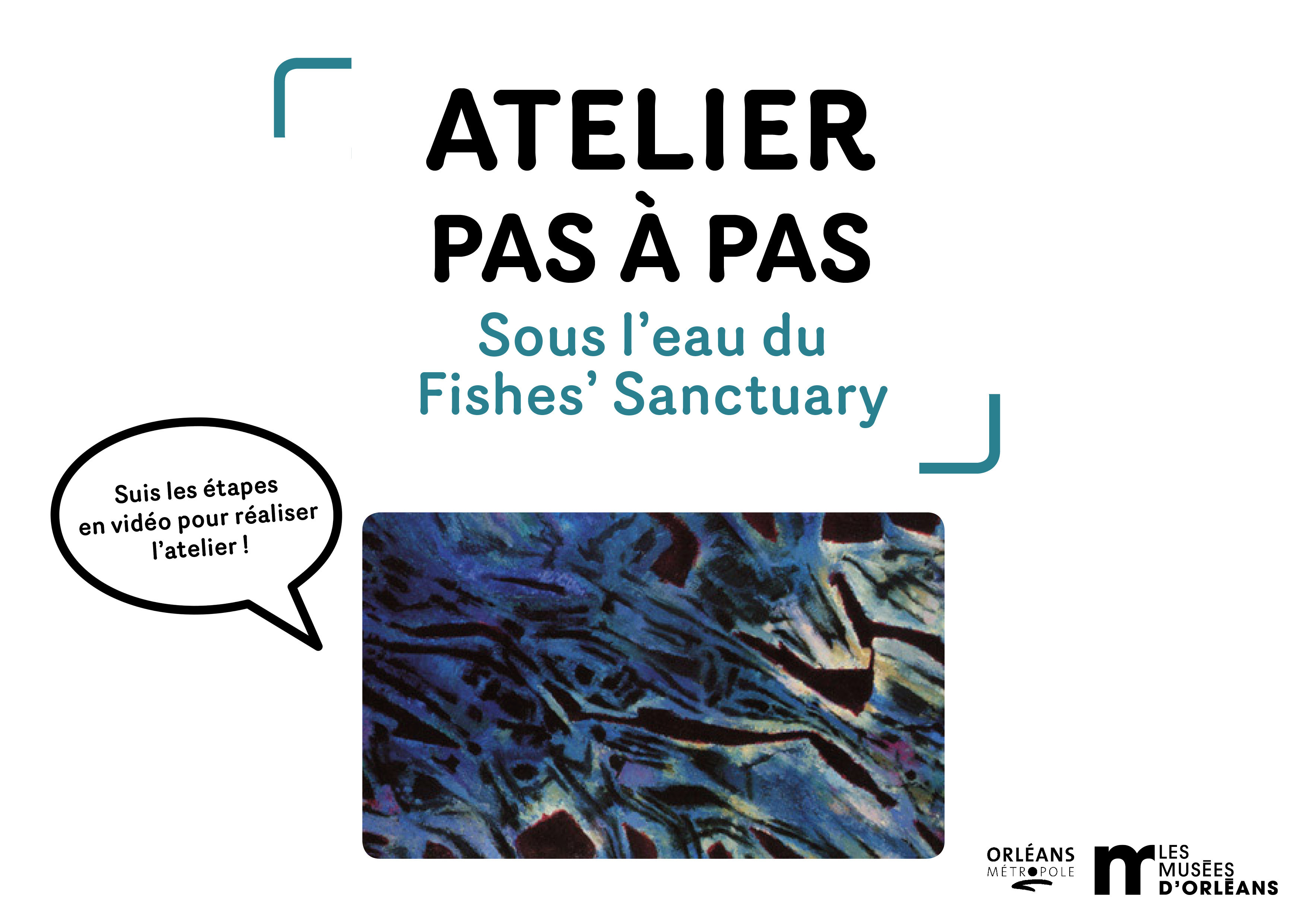 ATELIER PAS À PAS / Sous l'eau du Fishes' sanctuary