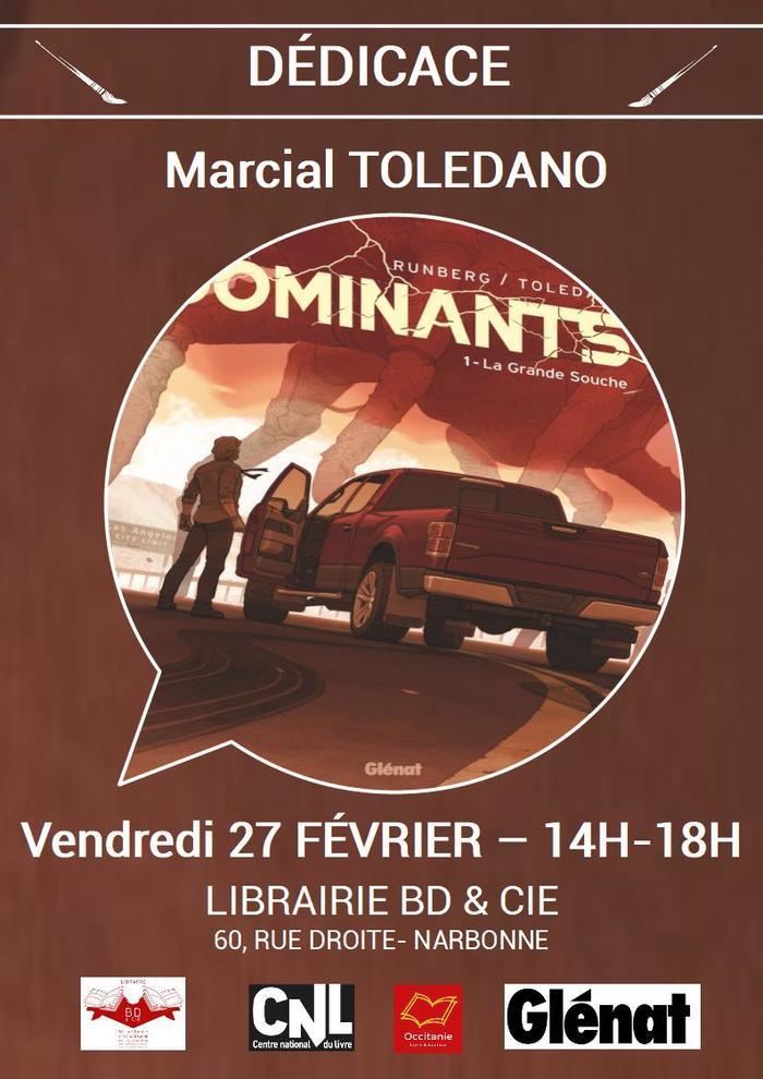 A l'occasion de la sortie de la BD Les Dominants T.1 chez Glénat, Marcial TOLEDANO sera en dédicace à la librairie BD & Cie de Narbonne le jeudi 27 février de 14h à 18h.