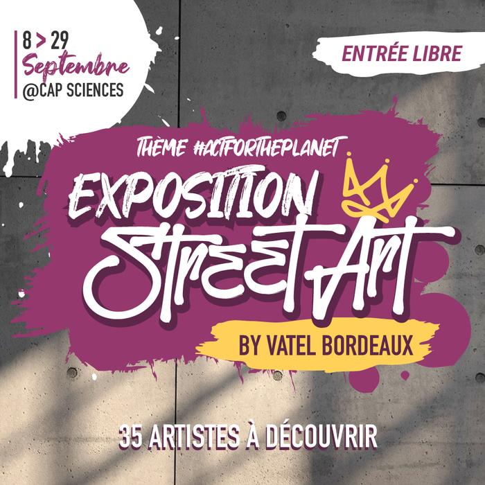 Exposition Street Art by Vatel Bordeaux – 2ème édition