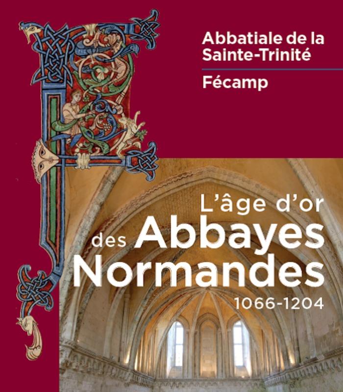 Journées du patrimoine 2019 - Exposition l'Age d'or des Abbayes Normandes