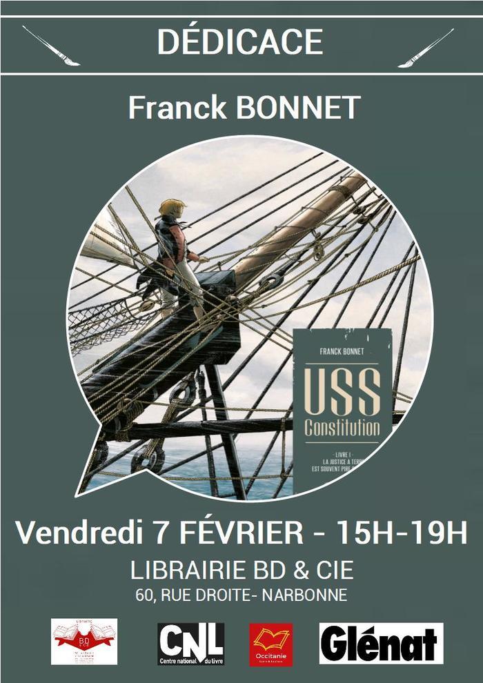 A l'occasion de la sortie de USS Constitution T.1, Franck BONNET sera en dédicace à la librairie BD & Cie de Narbonne le vendredi 7 février de 15h à 19h.