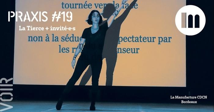 PRAXIS #19 – La Tierce + invité·e·s