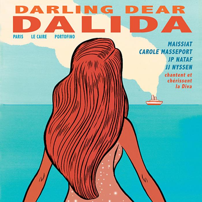 Le Haillan chanté / Darling Dear Dalida – Paris, Le Caire, Portofino