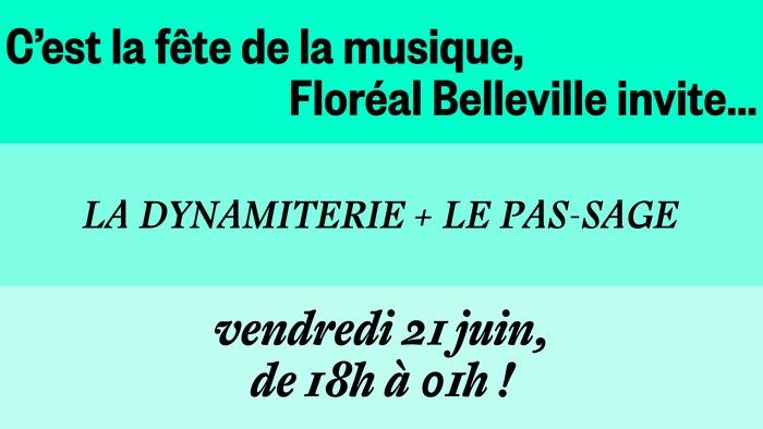 Fête de la musique 2019 - Floréal Belleville invite La Dynamiterie & Le Pas-Sage