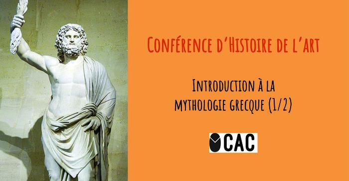 Conférence Histoire de l'Art / La mythologie grecque (1/2)