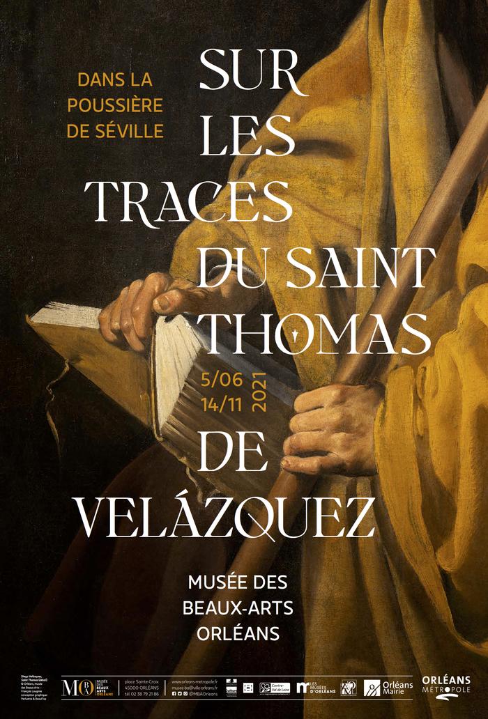 Le  musée  des  Beaux-Arts  d'Orléans  présentera  du  5  juin  au  14  novembre l'exposition -dossier,  « Dans  la  poussière  de  Séville... sur les traces du Saint Thomas de Velázquez »