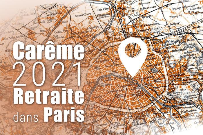 Réédition : Retraite de Carême dans Paris