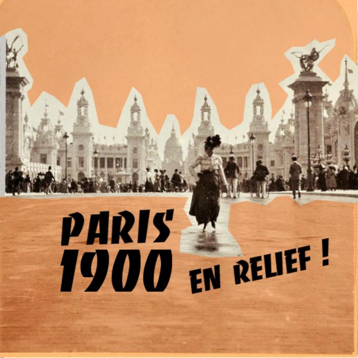 Journées du patrimoine 2019 - Visite stéréoscopique du Paris 1900