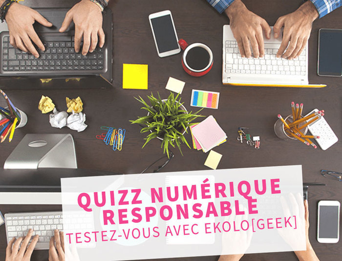 Quizz : le numérique responsable avec Ekolo[Geek]