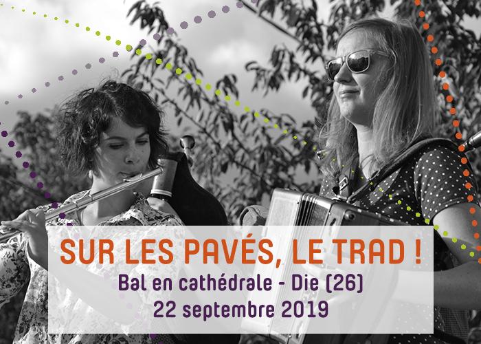 Journées du patrimoine 2019 - Sur les pavés, le trad ! - Bal en cathédrale