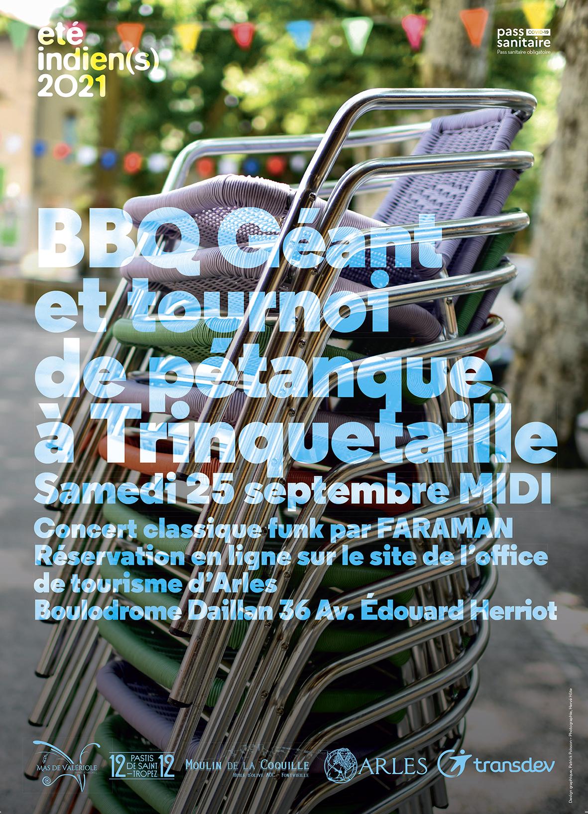 A l'occasion du festival été indien(s), le samedi 25 septembre a lieu un BBQ Géant. Au programme : grillades, tournoi de pétanque et concert funk. Réservation auprès de l'Office de tourisme d'Arles
