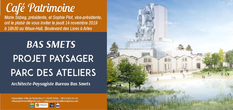 Café Patrimoine sur le Projet Paysager des Ateliers présenté par l'Architecte-Paysagiste Bas Smets