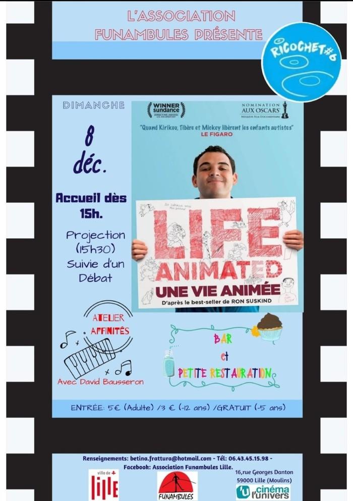 """""""Une vie, animée"""". Projection/débat. Ricochet #6 Association Funambules"""
