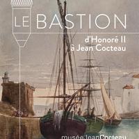 Menton - Exposition : Le Bastion, d'Honoré II à Jean Cocteau